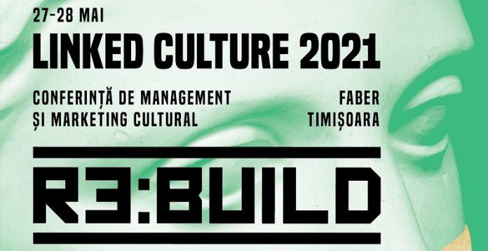 Linked Culture 2021, conferință de Management și Marketing cultural, la Timișoara